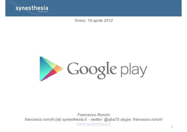 Torino, 19 aprile 2012                              Francesco Ronchifrancesco.ronchi (at) synesthesia.it - twitter: @qba75...