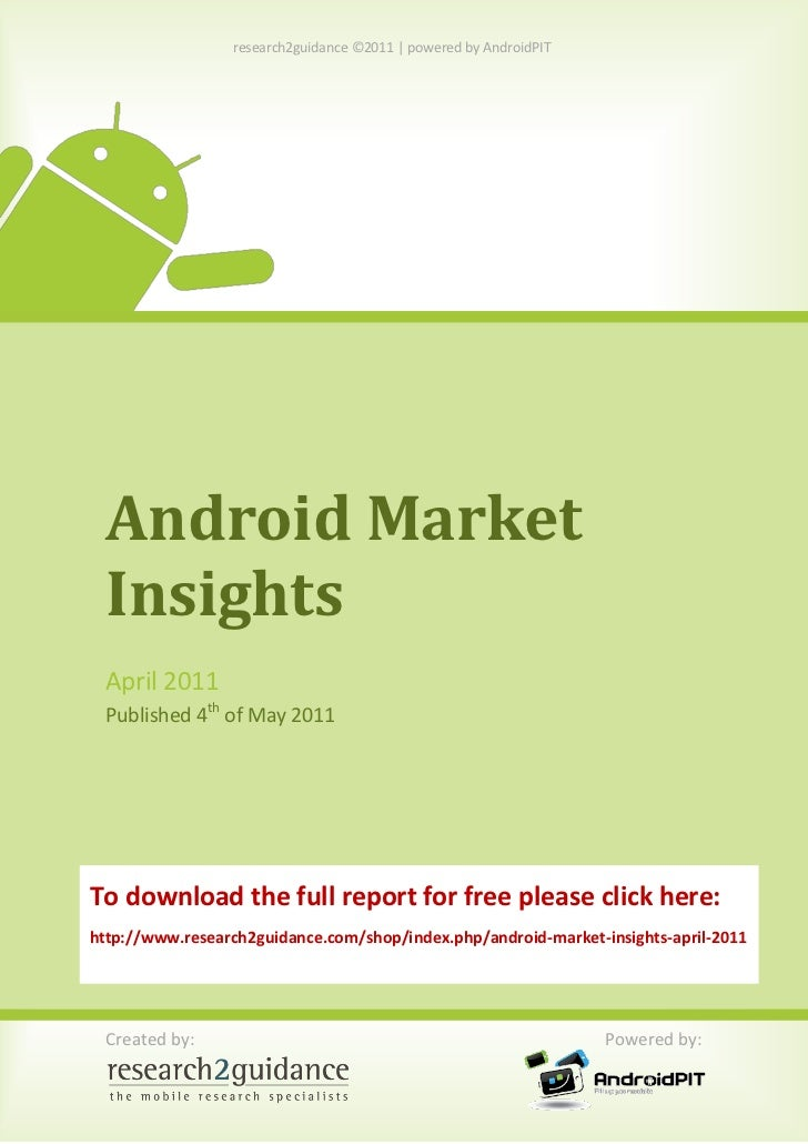 research2guidance ©2011 | powered by AndroidPIT Android Market Insights April 2011 Published 4th of May 2011To download th...