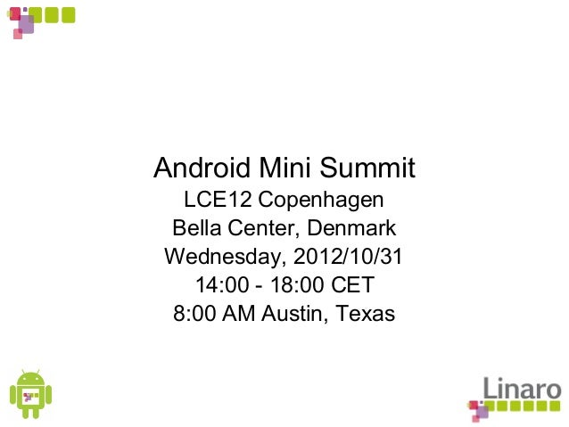 LCE12: Android Mini Summit (overview)