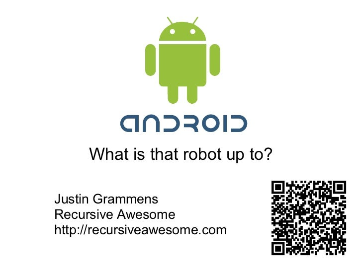 What is that robot up to?  Justin Grammens Recursive Awesome http://recursiveawesome.com