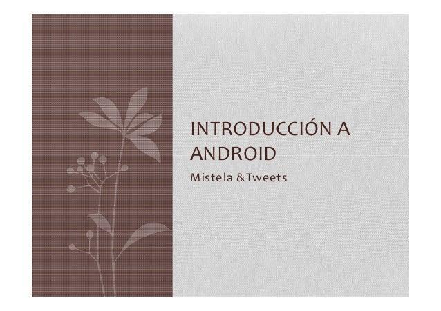 Introducción Android MistelaAndTweets