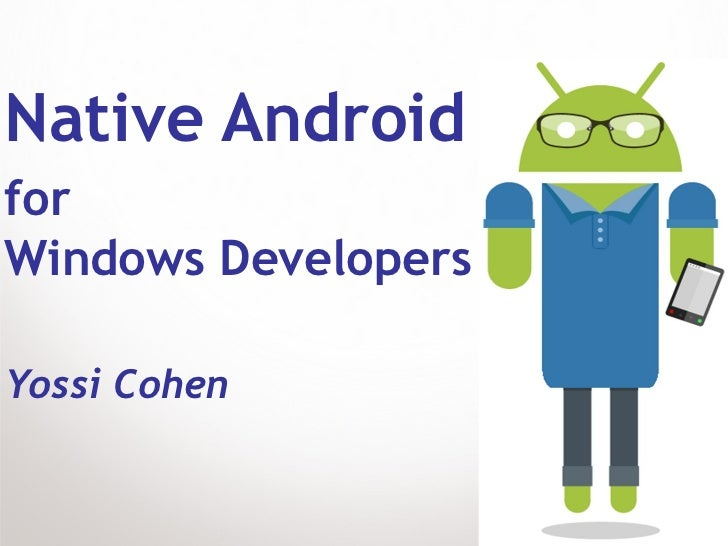 Native Android for Windows Developers