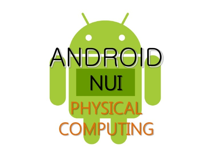 ANDROID  NUI PHYSICALCOMPUTING