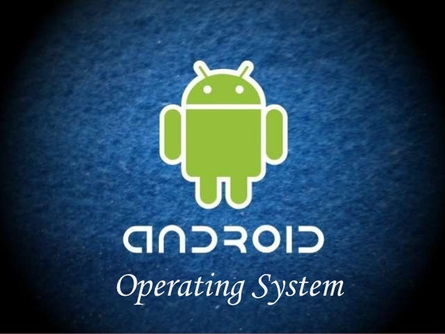What is Android OS in ppt ?