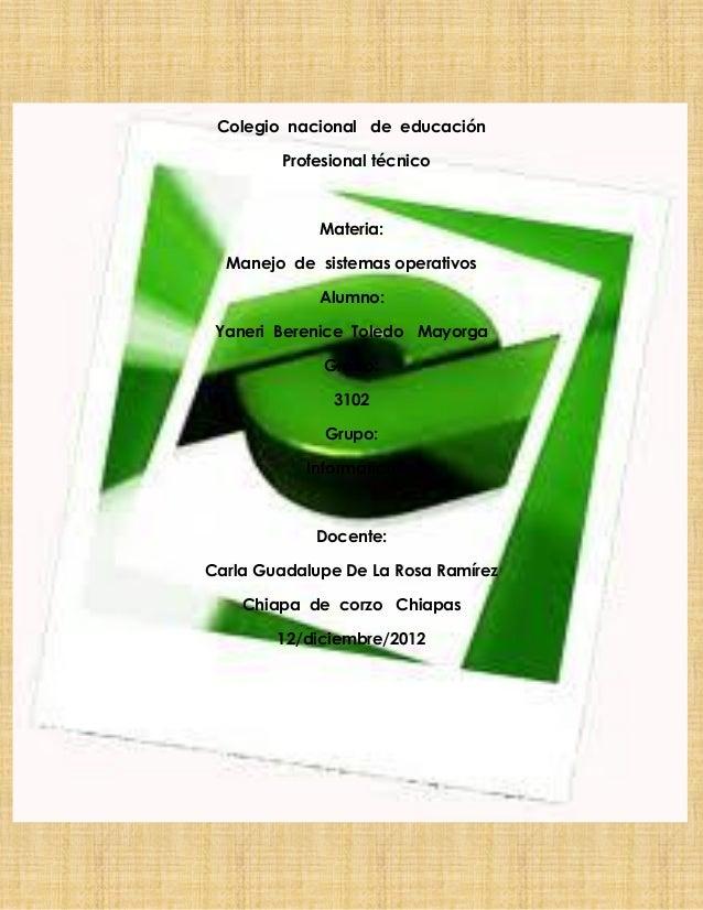 Colegio nacional de educación        Profesional técnico             Materia:  Manejo de sistemas operativos             A...