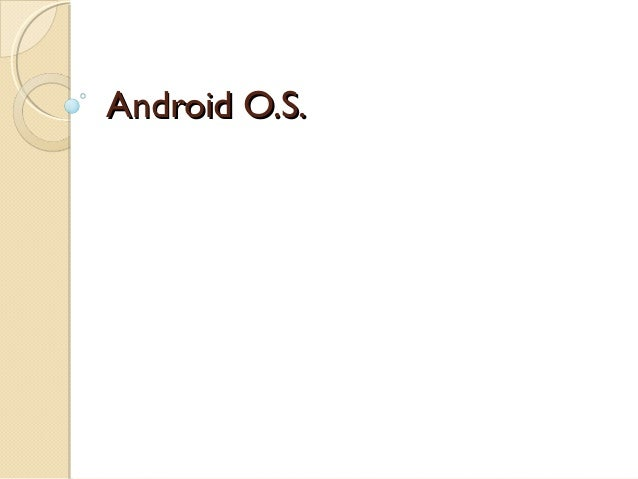 Android O.S.