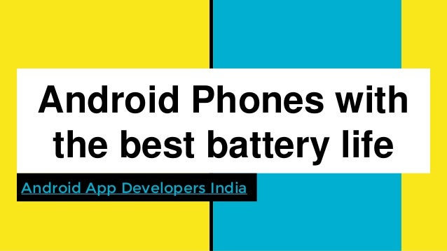 Android smartphone with best battery life in india