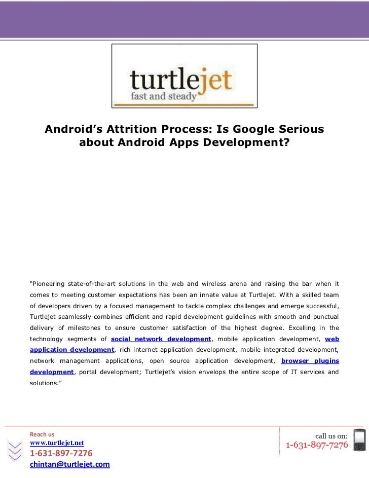 "[Type text]     Android's Attrition Process: Is Google Serious          about Android Apps Development?""Pioneering state-o..."