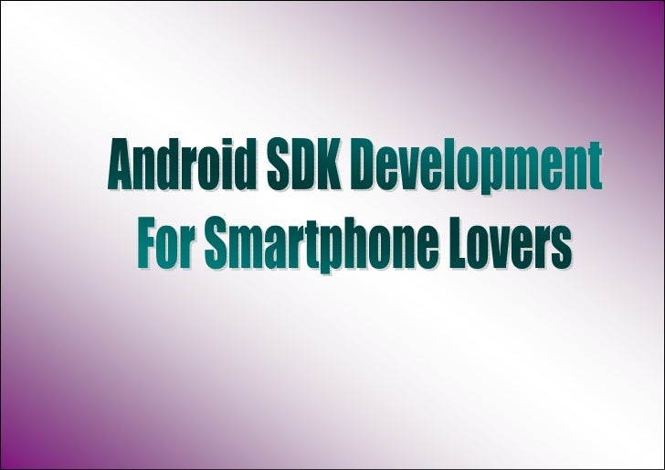 Android is an exhortation in the smartphone market. There is a extensive field forplatform of android SDK development. A s...