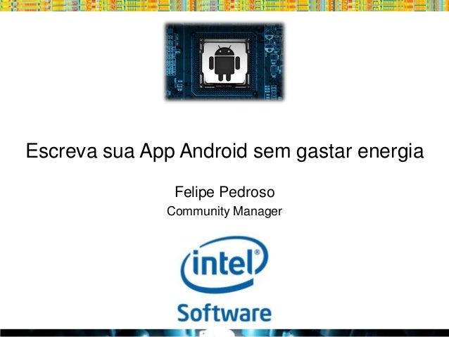 Escreva sua App Android sem gastar energia