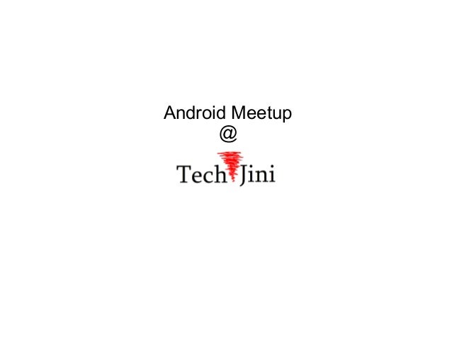 Android Meetup      @