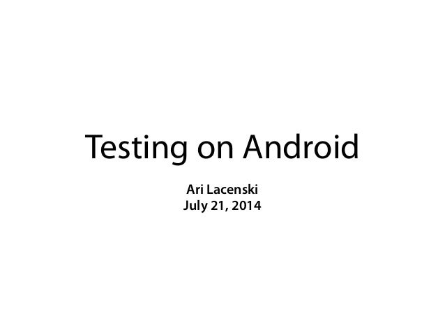 Testing on Android