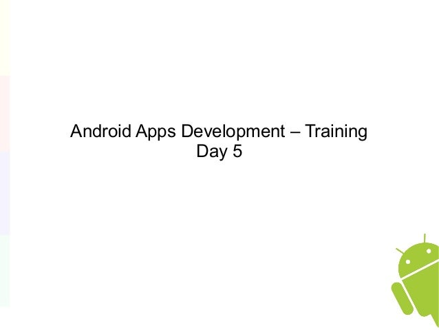 Android Apps Development – Training Day 5