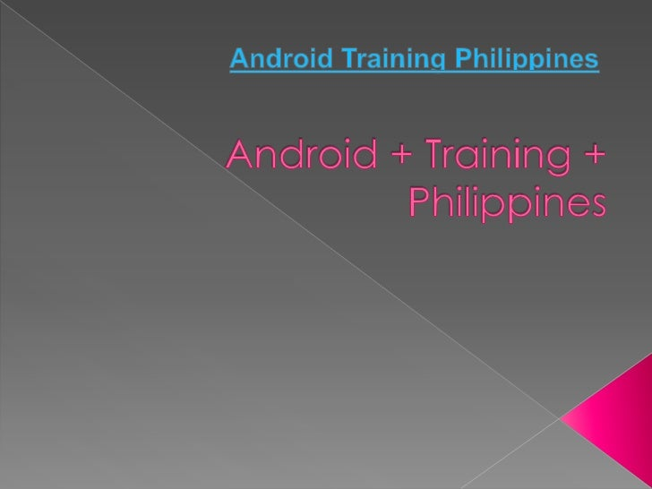 Android + training + philippines