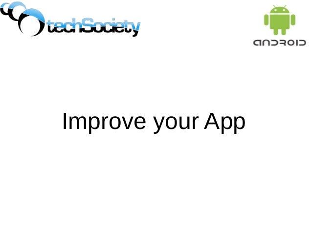 Improve your App