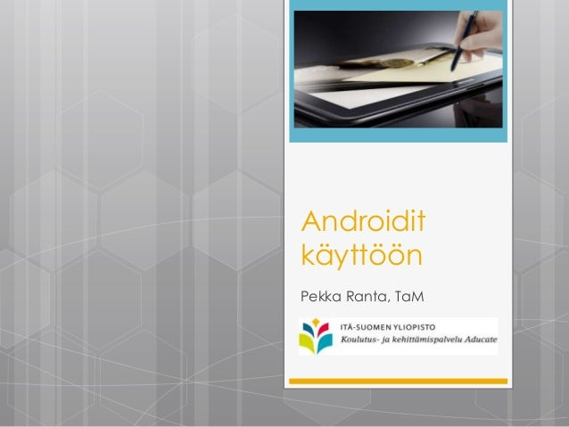 AndroiditkäyttöönPekka Ranta, TaM