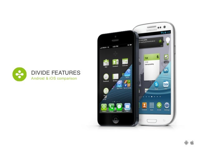 DIVIDE FEATURES! Android & iOS comparison