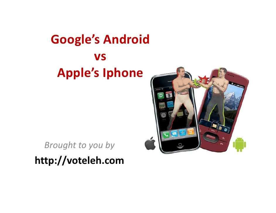 Google's Android Vs Apple's Iphone