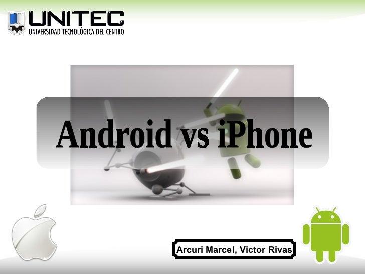 Android vs iPhone Arcuri Marcel, Victor Rivas