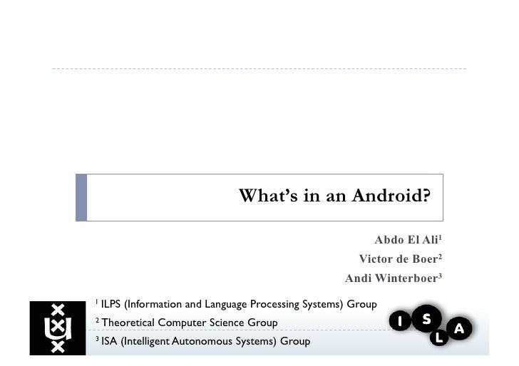 What's in an Android?                                                             Abdo El Ali1                            ...