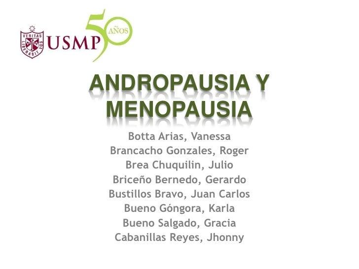 ANDROPAUSIA Y MENOPAUSIA     Botta Arias, Vanessa Brancacho Gonzales, Roger     Brea Chuquilin, Julio  Briceño Bernedo, Ge...