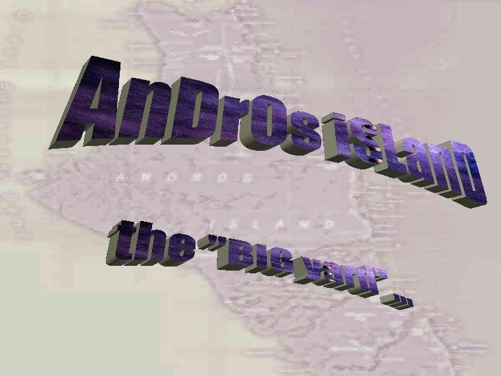 """AnDrOs iSLanD the """"BIG yard""""..."""