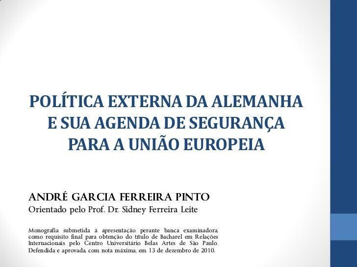 POLÍTICA EXTERNA DA ALEMANHA E SUA AGENDA DE SEGURANÇA PARA A UNIÃO EUROPEIA