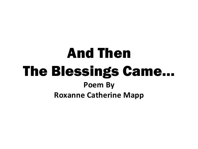 And then the blessing Came by Roxanne Mapp
