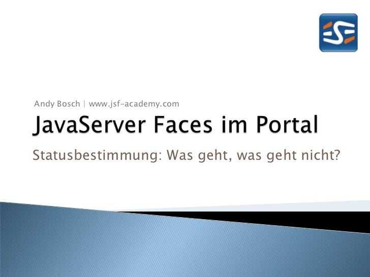"ESEconf2011 - Bosch Andy: ""JavaServer Faces im Portal - Statusbestimmung"""