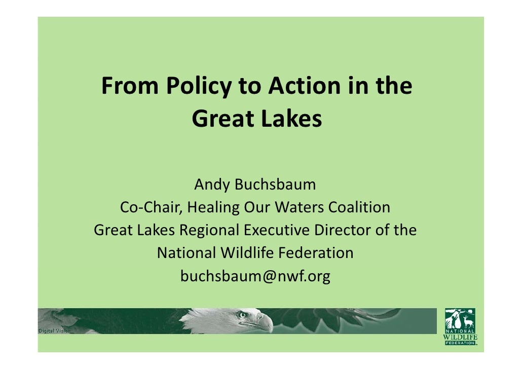 FromPolicytoActioninthe         GreatLakes                AndyBuchsbaum               Andy Buchsbaum    Co‐Chair,...