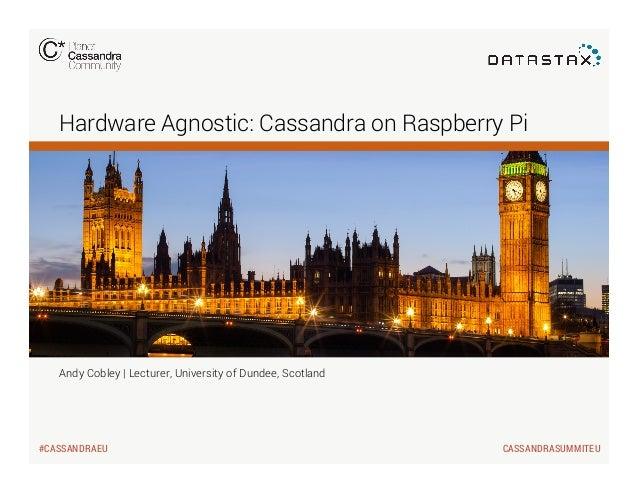 C* Summit EU 2013: Hardware Agnostic: Cassandra on Raspberry Pi