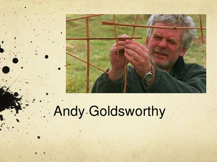 Andy Goldsworthy<br />