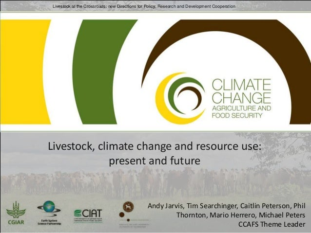 Livestock at the Crossroads: new Directions for Policy, Research and Development Cooperation  Livestock, climate change an...