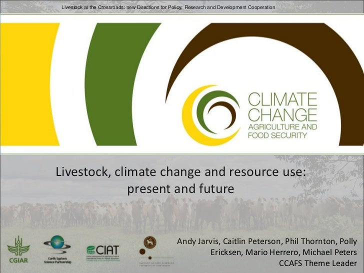 Livestock at the Crossroads: new Directions for Policy, Research and Development CooperationLivestock, climate change and ...
