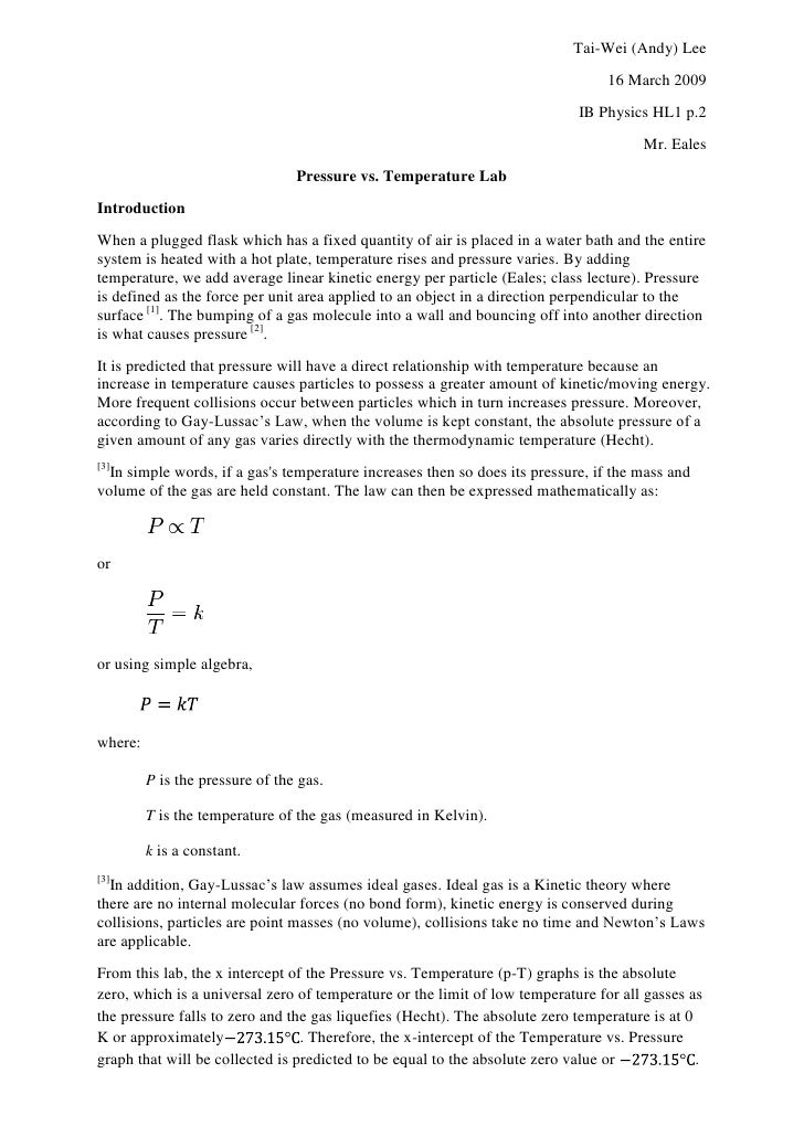 Tai-Wei (Andy) Lee<br />16 March 2009<br />IB Physics HL1 p.2<br />Mr. Eales<br />Pressure vs. Temperature Lab<br />Introd...