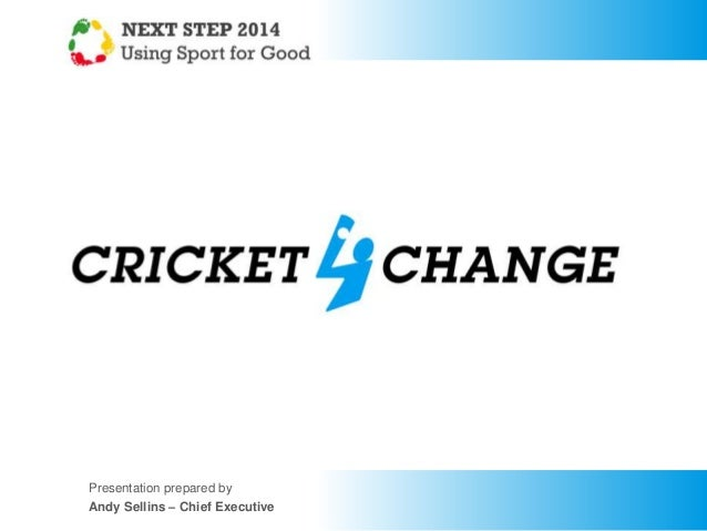 Next Step 2014 presentation by Andy Sellins from Cricket for Change (C4C)