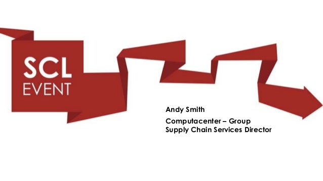 Andy SmithComputacenter – GroupSupply Chain Services Director
