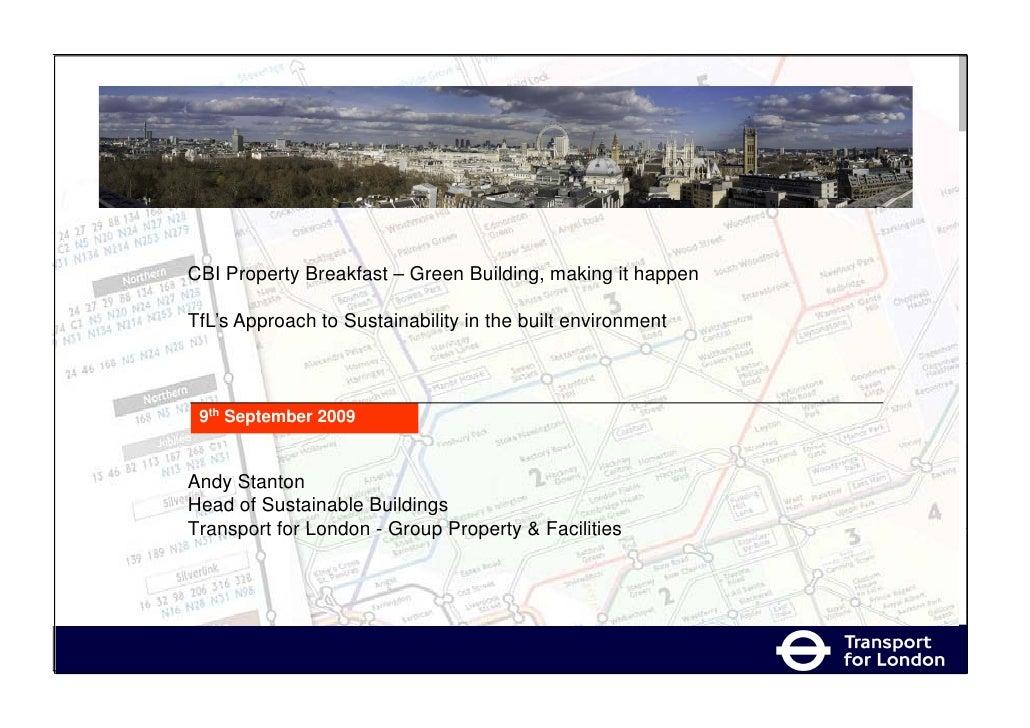 CBI Property Breakfast – Green Building, making it happen        p y                            g,      g      pp  TfL's A...