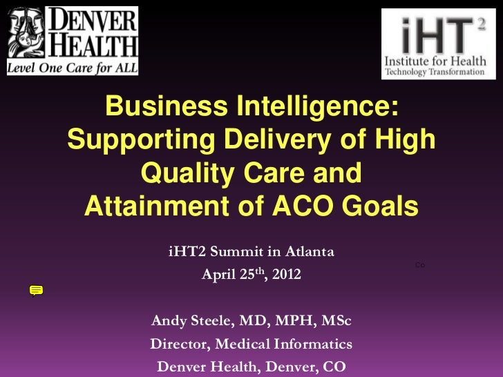 "Case Study ""Business Intelligence: Supporting Delivery of High Quality Care and Attainment of ACO Goals"""