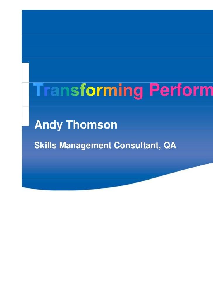 T                        PerformanceAndy Thomson   ySkills Management Consultant, QA                                       1
