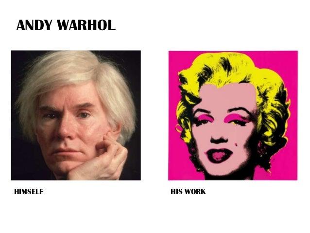 ANDY WARHOLHIMSELF       HIS WORK
