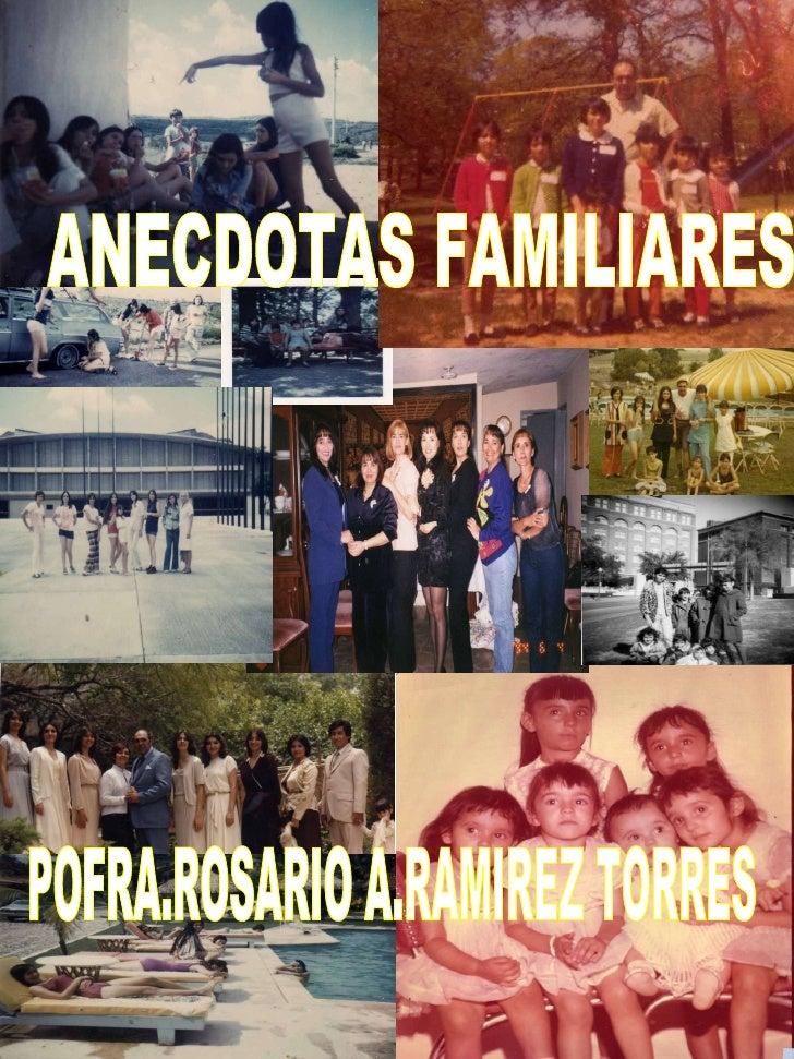 ANECDOTAS FAMILIARES POFRA.ROSARIO A.RAMIREZ TORRES