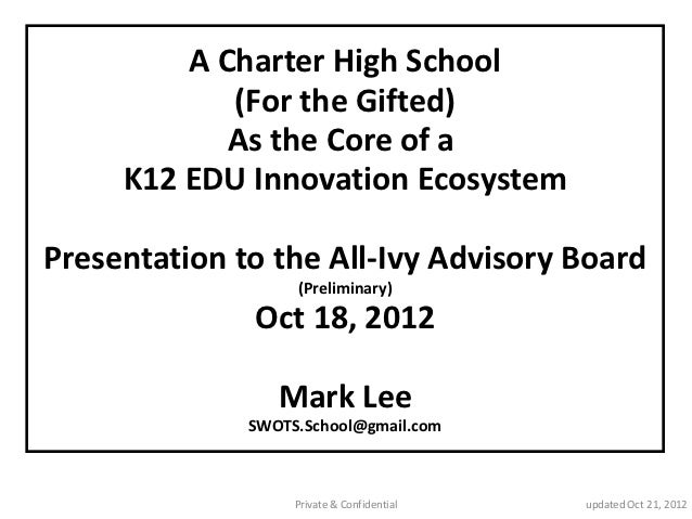A Charter High School            (For the Gifted)            As the Core of a     K12 EDU Innovation EcosystemPresentation...
