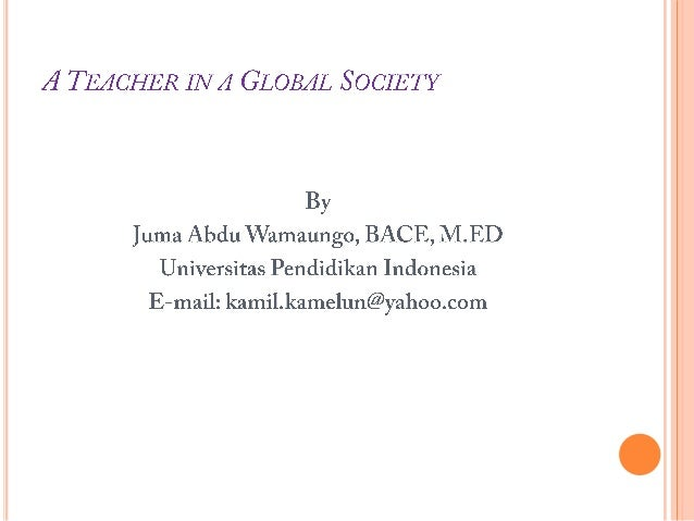INTRODUCTION The global system is not just an environmentwithin which particular societies like Indonesiadevelop and chan...
