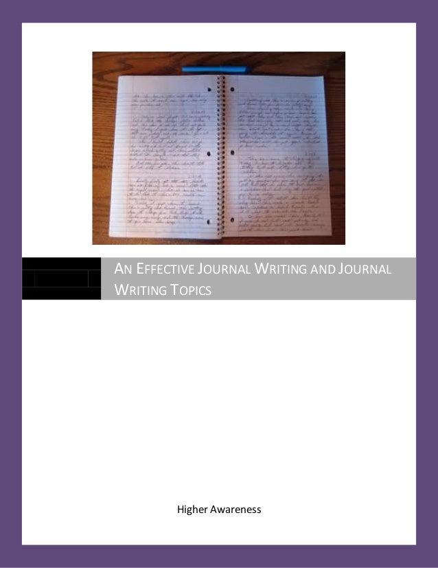 AN EFFECTIVE JOURNAL WRITING AND JOURNAL WRITING TOPICS  Higher Awareness