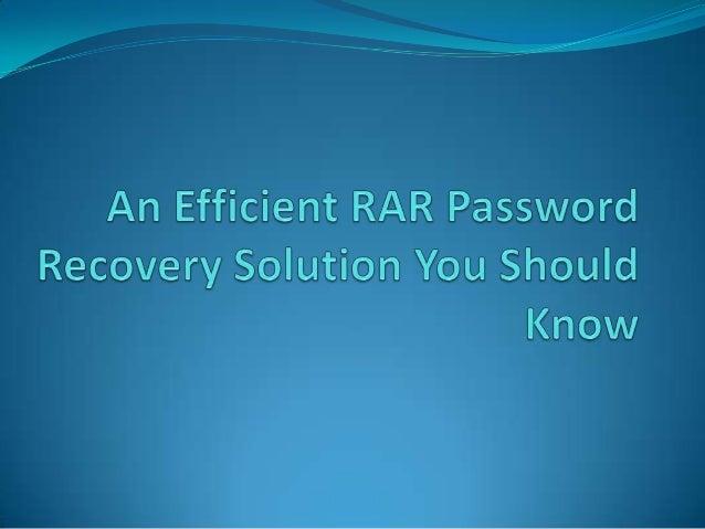 How to Solve RAR Password RecoveryProblems with RAR Password Unlocker?          Sometimes you may get an Encrypted RAR arc...