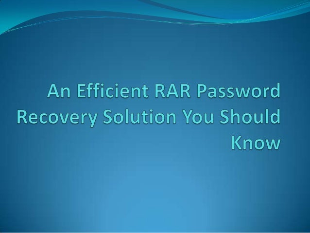 An efficient rar password recovery solution you should know