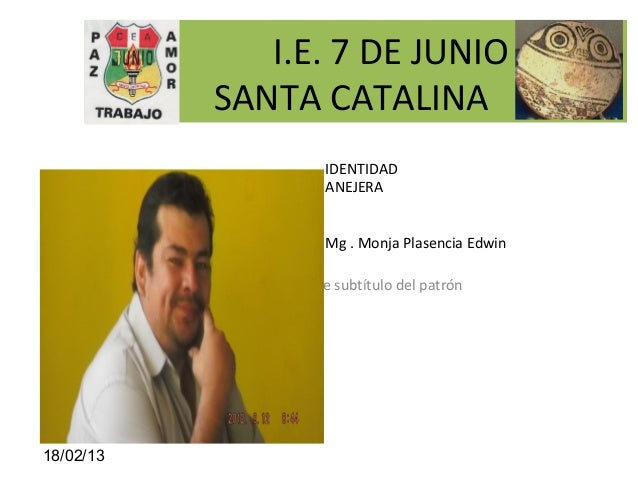 I.E. 7 DE JUNIO                         SANTA CATALINA                                          IDENTIDAD                 ...