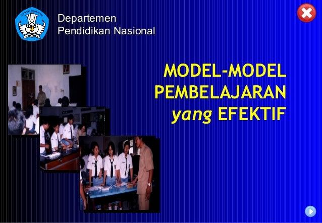 Departemen Pendidikan Nasional  MODEL-MODEL PEMBELAJARAN yang EFEKTIF