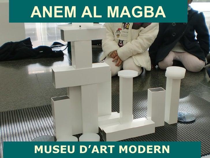 ANEM AL MAGBA MUSEU D'ART MODERN